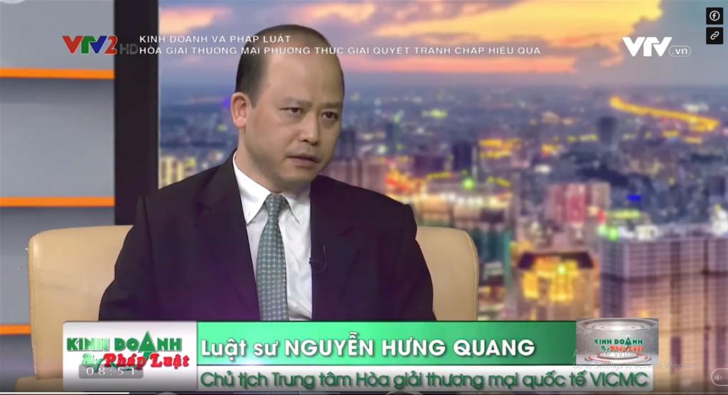 Chủ tịch Nguyễn Hưng Quang tham gia chương trình Kinh doanh và Pháp luật - Hòa giải thương mại phương thức giải quyết tranh chấp hiệu quả